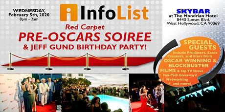 Red Carpet PRE-OSCAR SOIREE & Birthday Party for InfoList Founder Jeff Gund: A High-End Networking Event with Producers, Writers & Execs from Oscar-Winning Films! tickets