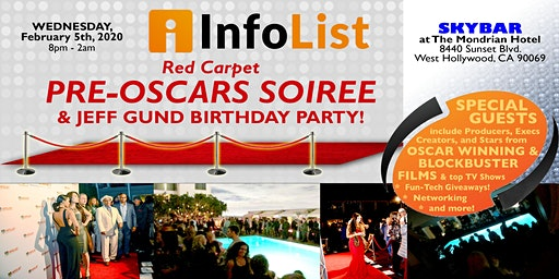 Red Carpet PRE-OSCAR SOIREE & Birthday Party for InfoList Founder Jeff Gund: A High-End Networking Event with Producers, Writers & Execs from Oscar-Winning Films!