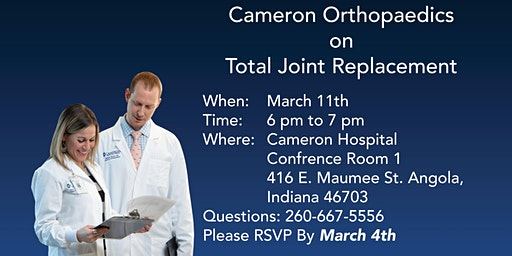 Cameron Orthopaedics  Total Joint Replacement Discussion