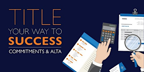 Title Your Way to Success: Commitments & ALTA tickets