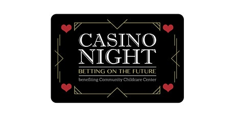 Casino Night: Betting on the Future. Benefiting Community Child Care Center tickets