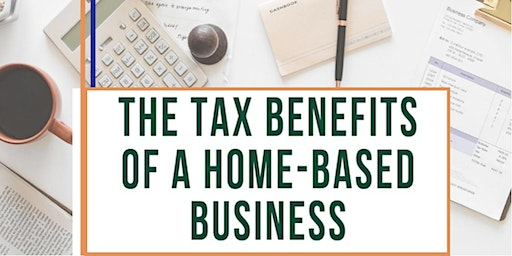 The Tax Benefits of a Home-Based Business - February 2020