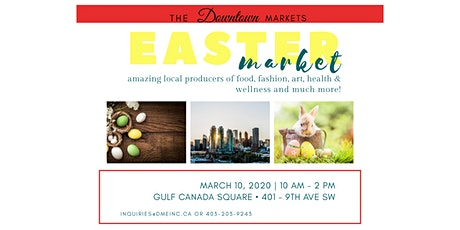 EASTER MARKET – GULF CANADA SQUARE tickets