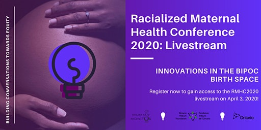 Racialized Maternal Health Conference 2020: Livestream