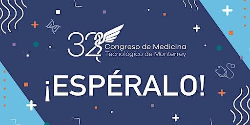 """32º Congreso de Medicina ITESM: """"Ser Médico: Historias que trascienden"""""""