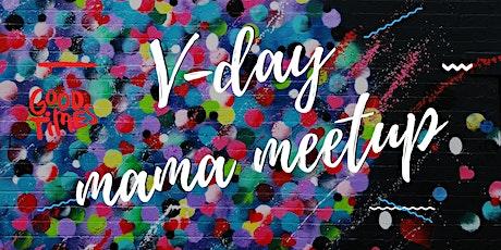 V-day Mama Meetup tickets