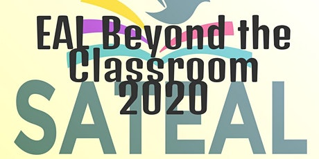 SATEAL Conference: EAL Beyond the Classroom 2020 tickets