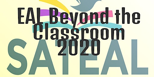 SATEAL Conference: EAL Beyond the Classroom 2020
