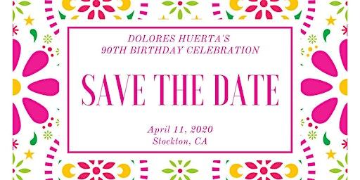 DOLORES HUERTA'S  90TH BIRTHDAY CELEBRATION