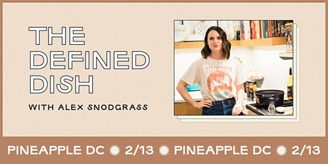 Pineapple DC presents: The Defined Dish tickets