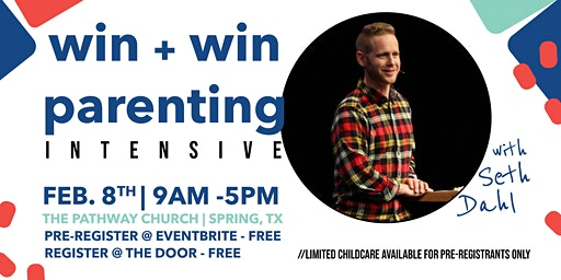 Win-Win Parenting Intensive with Seth Dahl