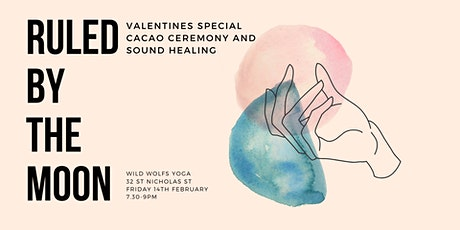 RULED BY THE MOON // VALENTINES CACAO AND SOUND HEALING tickets