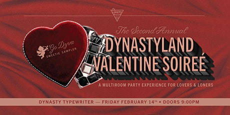 Dynastyland Valentine Soirée (For Lovers and Loners) tickets