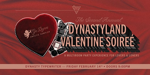 Dynastyland Valentine Soirée (For Lovers and Loners)