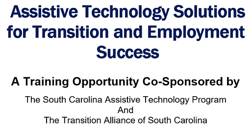 Assistive Technology Solutions for Transition and Employment Success