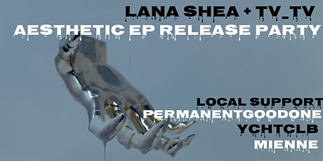 Lana Shea and Tv_Tv: Aesthetic EP Release Show tickets