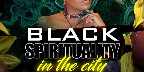 BLACK SPIRITUALITY IN THE CITY tickets