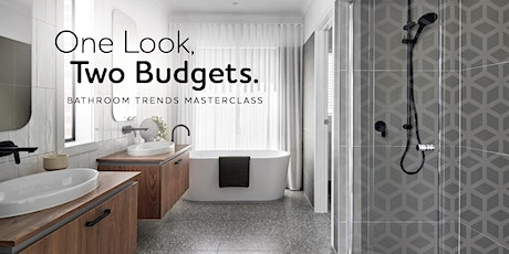 Metricon Masterclass Series: Bathroom Trends - One Look, Two Budgets. tickets