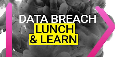 Lunch & Learn: Your Business Network Has Been Breached . . . Now What? tickets