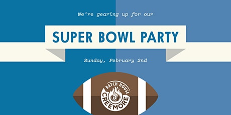 BATCH HOUSE SUPER BOWL PARTY tickets