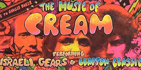 Music Of Cream performing Disraeli Gears in its entirety & Clapton Classics tickets