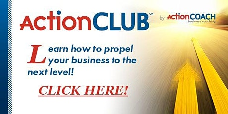 ActionCLUB: Propel your Business to the Next Level! tickets