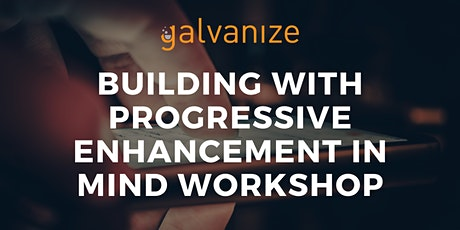 Building with Progressive Enhancement in Mind tickets