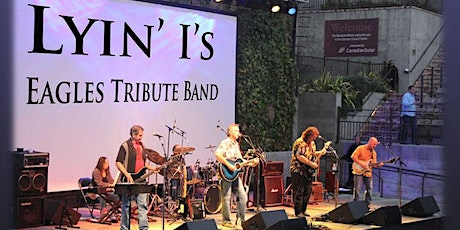 LYIN' I's - The Bay Area's Premier Eagles Tribute Band w/The Refugees tickets