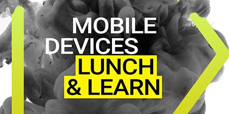 Lunch & Learn: Mobile Device Management  - The 4th Industrial Revolution tickets