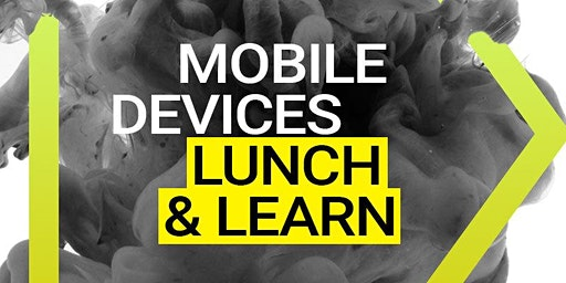 Lunch & Learn: Mobile Device Management  - The 4th Industrial Revolution