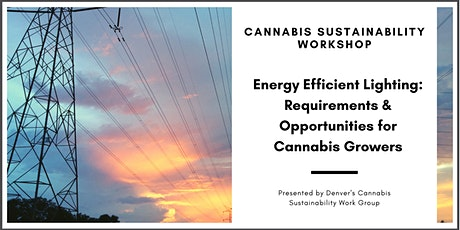 Cannabis Sustainability Lighting Workshop tickets