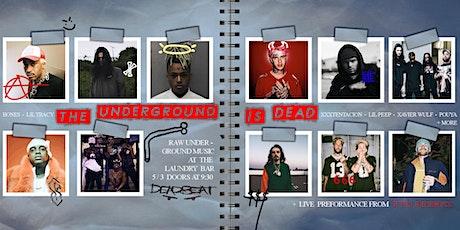 THE   UNDERGROUND   IS   DEAD tickets