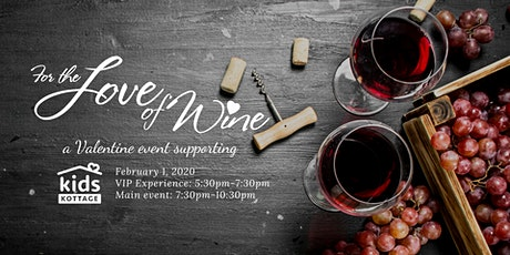 For the Love of Wine - Kids Kottage tickets