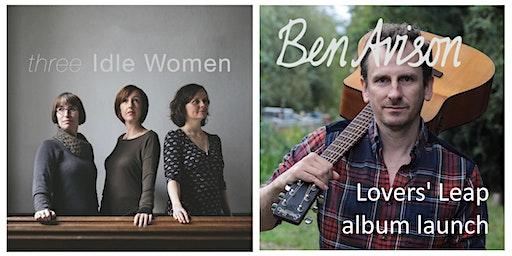 Ben Avison (album launch) + Three Idle Women
