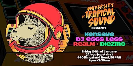 University of Tropical Sound presents: Kensaye, DJ Eggs Legs, RealM, Diezmo tickets