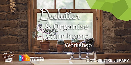 Declutter and Organise your Home Workshop tickets