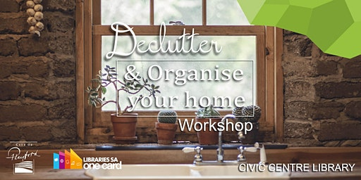 Declutter and Organise your Home Workshop