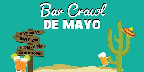 Scottsdale Cinco de Mayo Bar Crawl in Old Town - Bar Crawl de Mayo tickets