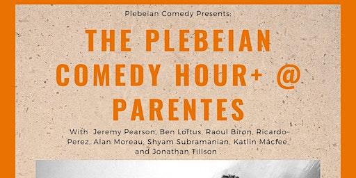 Plebeian Comedy Hour + @ Parentes