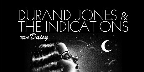 Durand Jones & The Indications, Daisy tickets