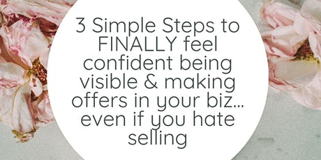 Feel Confident Being Visible & Making Offers- Online Event for Biz Owners tickets