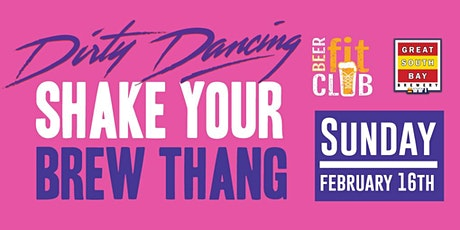 Shake Your Brew Thang - Dirty Dancing Edition tickets