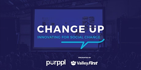 ChangeUP - Presented by Valley First tickets