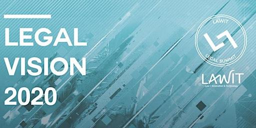 LAWIT LEGAL SUMMIT  - LEGAL VISION 2020 -