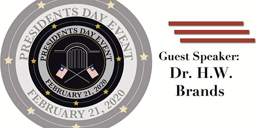 Presidents Day Event with Dr. H.W. Brands