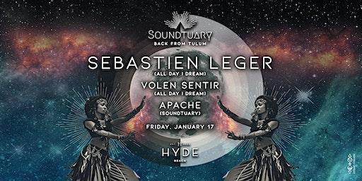 ✺ Soundtuary ~ Back from Tulum w/ Sebastien Leger, Volen Sentir & Apache ✺