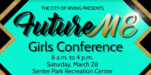 Future ME  Girls Conference - City Of Irving