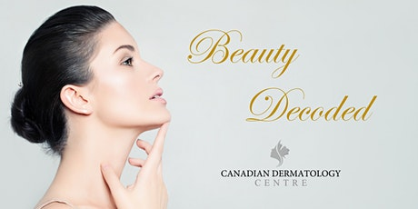 Beauty Decoded - Canadian Dermatology Centre tickets