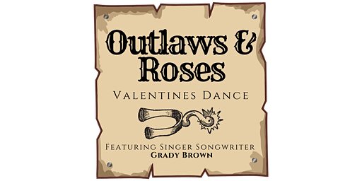 Outlaws & Roses Valentines Barn Dance