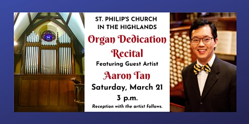 St. Philip's Organ Dedication Afternoon Recital 3 p.m.